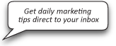 Get Daily Marketing Tips Direct To Your Inbox
