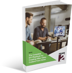 Complete DYI Playbook for Creating Killer Video Content from Home