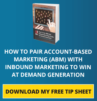 How To Pair ABM And Inbound Marketing To Win At Demand Generation