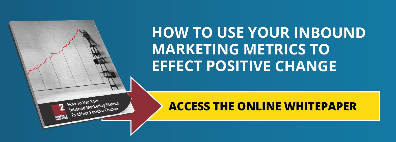 How To Use Inbound Marketing Metrics To Affect Positive Change