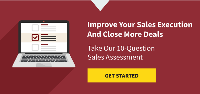 Improve Your Sales Execution And Close More Deals. Take Our 10-Question Sales Assessment. Get Started.