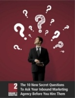 The 10 New Secret Questions To Ask Your Inbound Marketing Agency Before You Hire Them